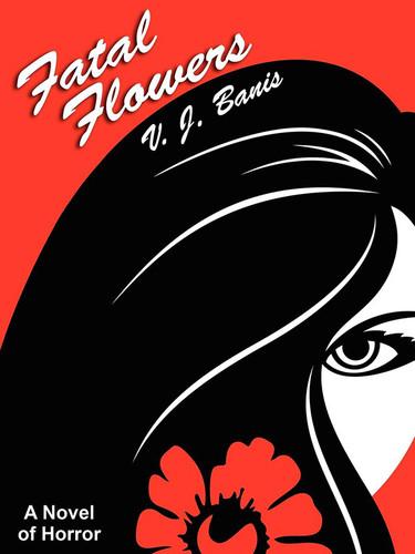 Fatal Flowers, by V.J. Banis (epub/Kindle/pdf)