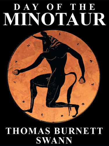 Day of the Minotaur, by Thomas Burnett Swann (epub/Kindle)