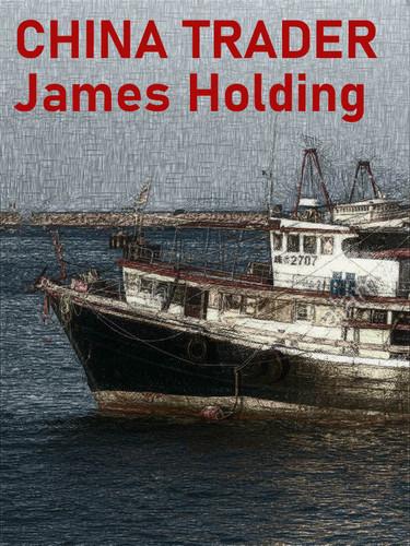 China Trader, by James Holding (epub/Kindle/pdf)