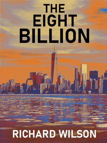 The Eight Billion, by Richard Wilson (epub/Kindle/pdf)