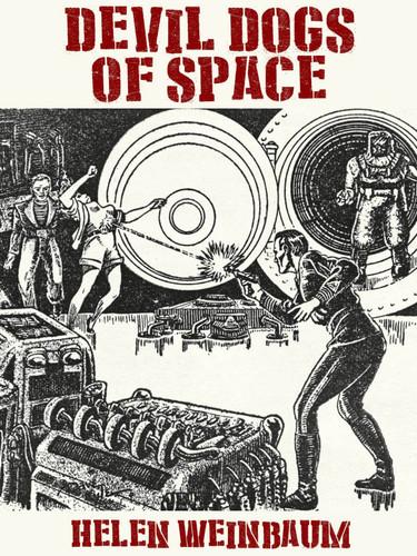 Devil Dogs of Space, by Helen Weinbaum (epub/Kindle/pdf)