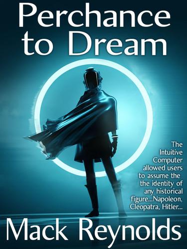 Perchance to Dream, by Mack Reynolds (epub/Kindle/pdf)