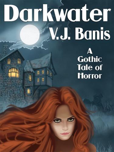 Darkwater, by V.J. Banis (epub/Kindle/pdf)