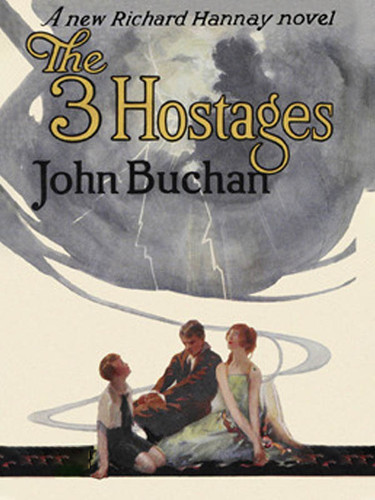The Three Hostages (Richard Hannay #4), by John Buchan (epub/Kindle/pdf)