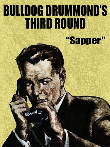 Bulldog Drummond's Third Round, by Sapper (epub/Kindle/pdf)