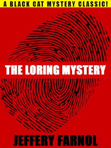 The Loring Mystery: A Jasper Shrig Mystery, by Jeffery Farnol (epub/Kindle/pdf)