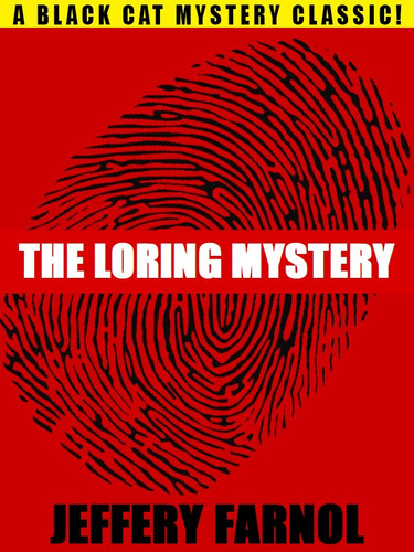 The Loring Mystery: A Jasper Shrig Mystery, by Jeffery Farnol (epub/Kindle/pdf)