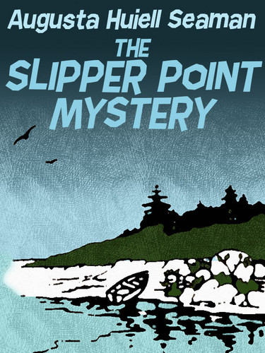 The Slipper Point Mystery, by Augusta Huiell Seaman  (epub/Kindle/pdf)