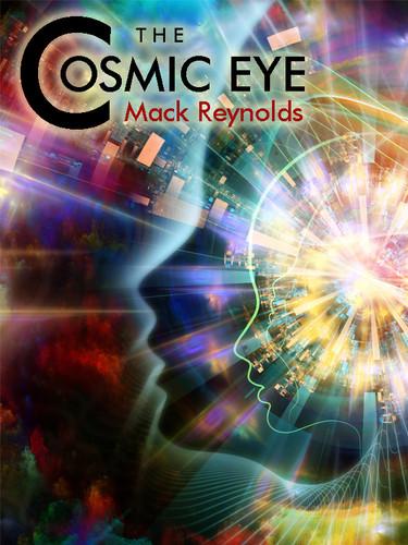 The Cosmic Eye, by Mack Reynolds (epub/Kindle/pdf)