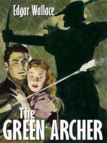 The Green Archer, by Edgar Wallace (epub/Kindle/pdf)