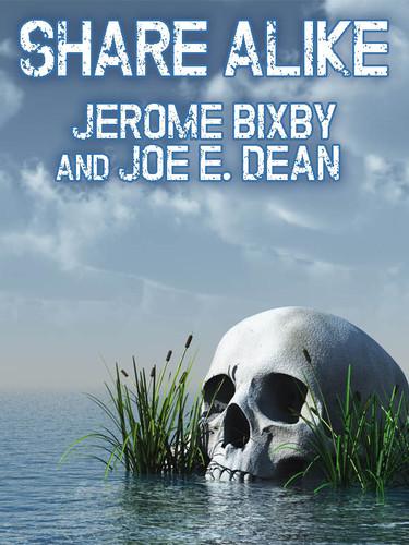 Share Alike, by Jerome Bixby  Joe E. Dean (epub/Kindle/pdf)