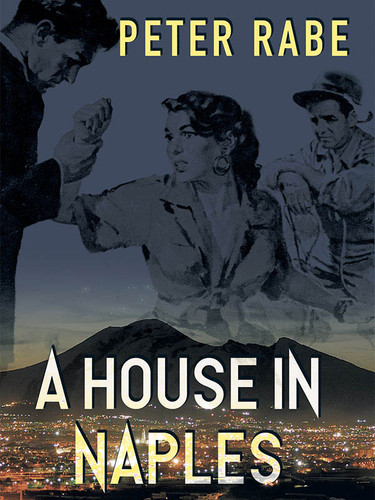 A House in Naples, by Peter Rabe (epub/Kindle/pdf)