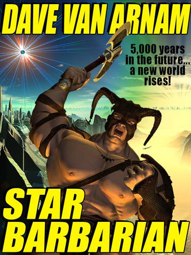 Star Barbarian, by Dave Van Arnam