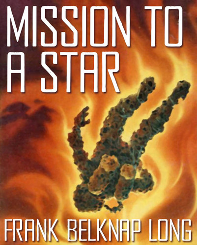 Mission to a Distant Star, by Frank Belknap Long (epub/Kindle/pdf)