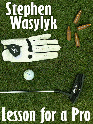 Lesson for a Pro, by Stephen Wasylyk (epub/Kindle/pdf)