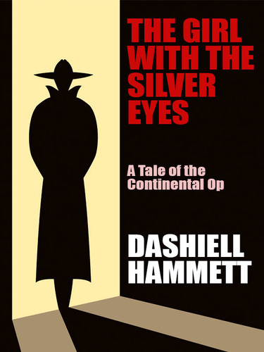 The Girl with the Silver Eyes, by Dashiell Hammett (epub/Kindle/pdf)
