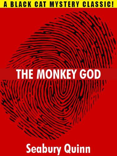 The Monkey God, by Seabury Quinn (epub/Kindle/pdf)