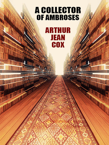 A Collector of Ambroses, by Arthur Jean Cox (epub/Kindle/pdf)