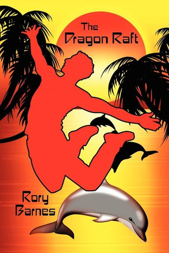 The Dragon Raft, by Rory Barnes (epub/Kindle.pdf)