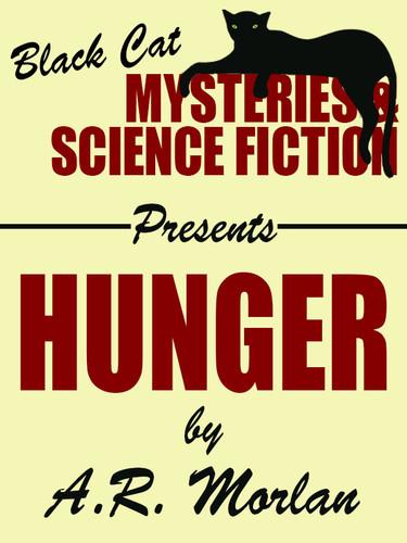 Hunger, by A.R. Morlan (epub/Kindle/pdf)