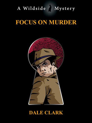 Focus on Murder, by Dale Clark (epub/Kindle/pdf)