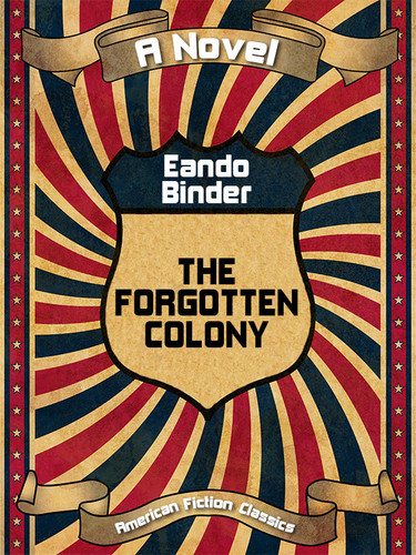 The Forgotten Colony, by Eando Binder (epub/Kindle/pdf)
