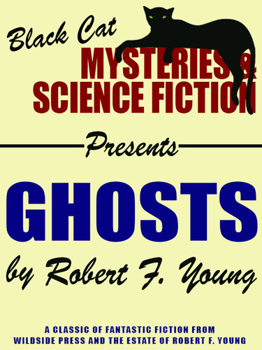 Ghosts, by Robert F. Young (epub/Kindle/pdf)
