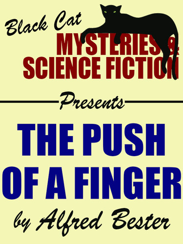 The Push of a Finger, by Alfred Bester (epub/Kindle/pdf)