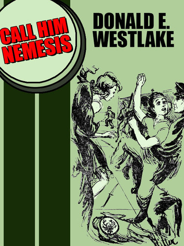 Call Him Nemesis, by Donald E. Westlake (epub/Kindle/pdf)