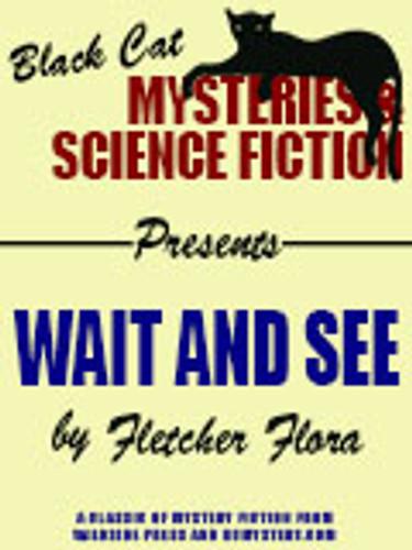 Wait and See, by Fletcher Flora (epub/Kindle/pdf)