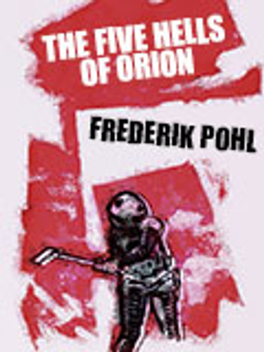 The Five Hells of Orion, by Frederik Pohl (epub/Kindle/pdf)