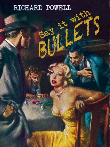 Say it with Bullets, by Richard Powell (epub/Kindle/pdf)