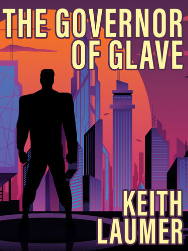 The Governor of Glave, by Keith Laumer (epub/Kindle/pdf)