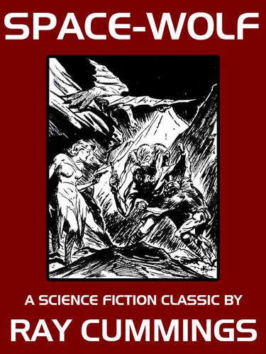 Space-Wolf, by Ray Cummings (epub/Kindle)