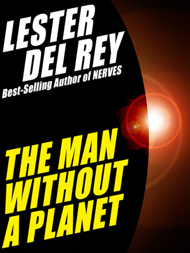 The Man Without a Planet, by Lester del Rey (epub/Kindle/pdf)