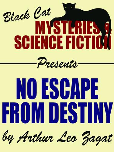 No Escape from Destiny, by Arthur Leo Zagat (epub/Kindle)