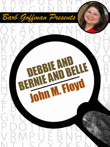 Debbie and Bernie and Belle, by John M Floyd (epub/Kindle)