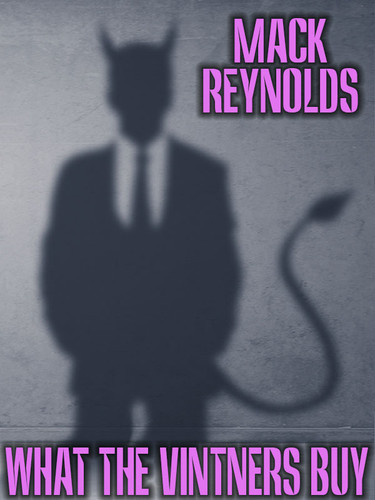What the Vintners Buy, by Mack Reynolds (epub/Kindle)