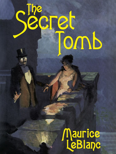 The Secret Tomb, by Maurice Le Blanc (epub/Kindle)