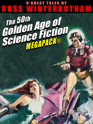 The 50th Golden Age of Science Fiction MEGAPACK®: Russ Winterbotham (epub/Kindle)