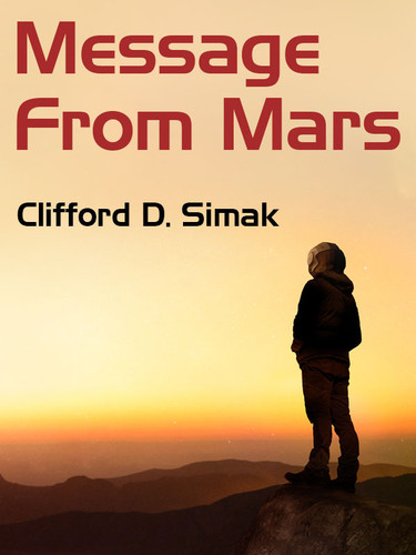Message from Mars, by Clifford D. Simak (epub/Kindle)