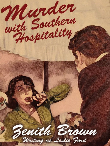 Murder With Southern Hospitality, by Zenith Brown (writing as Leslie Ford)  (epub/Kindle)