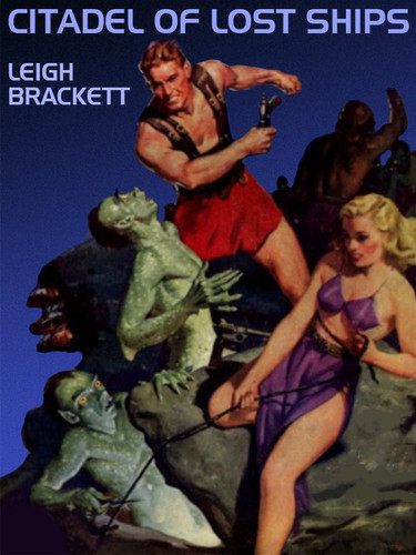 Citadel of Lost Ships, by Leigh Brackett (epub/Kindle)