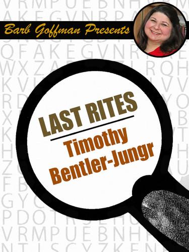 Last Rites, by Timothy Bentler-Jungr (epub/Kindle)