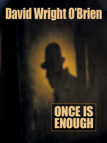 Once Is Enough, by David Wright O'Brien (epub/Kindle)