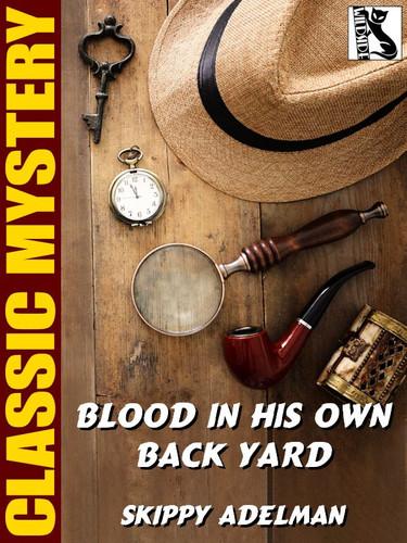 Blood in His Own Back Yard, by Skippy Adelman (epub/Kindle)