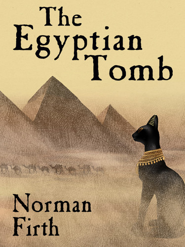 The Egyptian Tomb, by Norman Firth (epub/Kindle)
