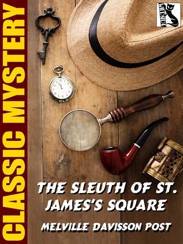 The Sleuth of St. James's Square, by Melville Davisson Post (epub/Kindle)