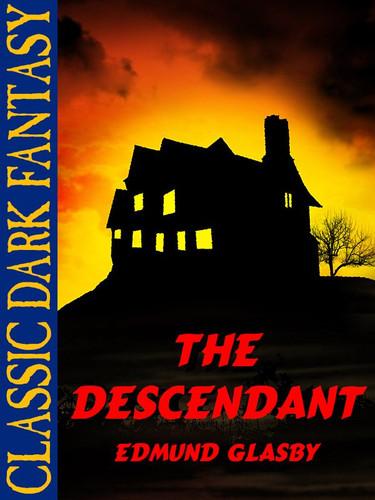 The Descendant, by Edmund Glasby (epub/Kindle)