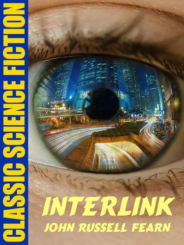 Interlink, by John Russell Fearn (epub/Kindle)